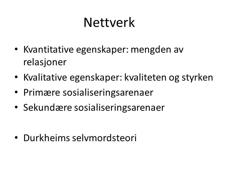 Nettverk Kvantitative egenskaper: mengden av relasjoner