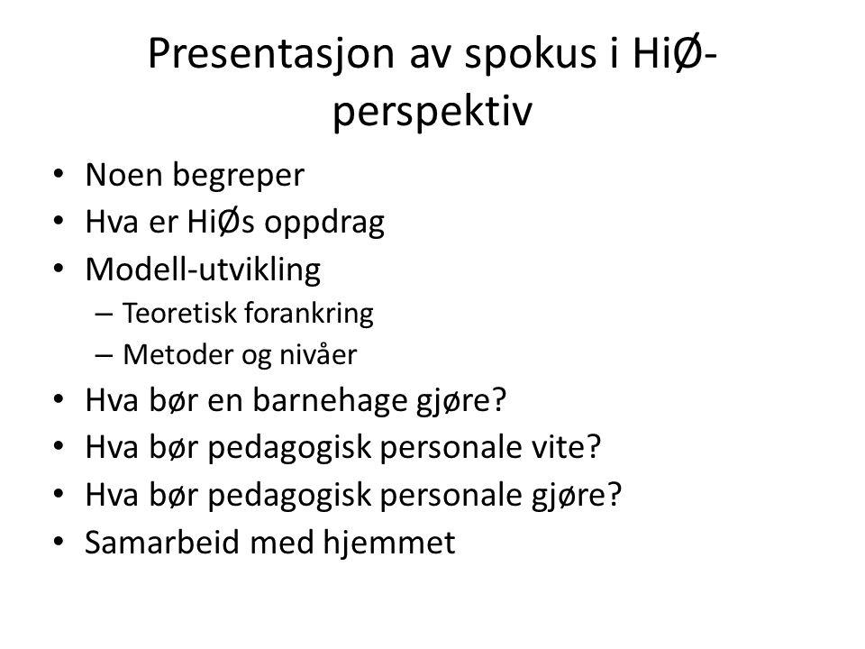 Presentasjon av spokus i HiØ-perspektiv
