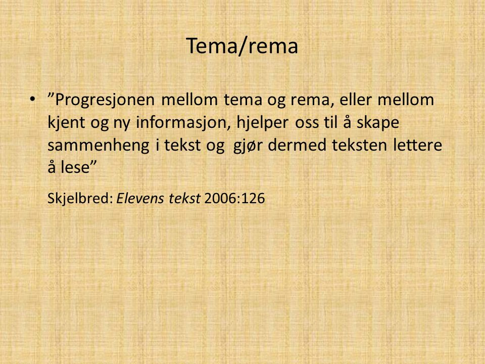 Tema/rema Skjelbred: Elevens tekst 2006:126