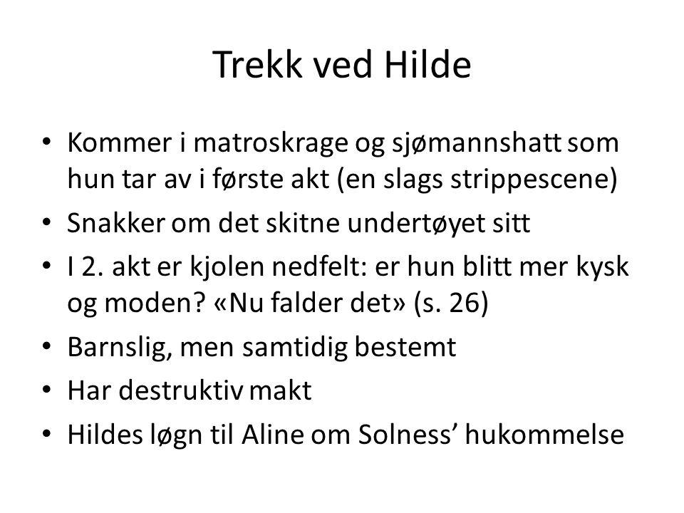 Trekk ved Hilde Kommer i matroskrage og sjømannshatt som hun tar av i første akt (en slags strippescene)