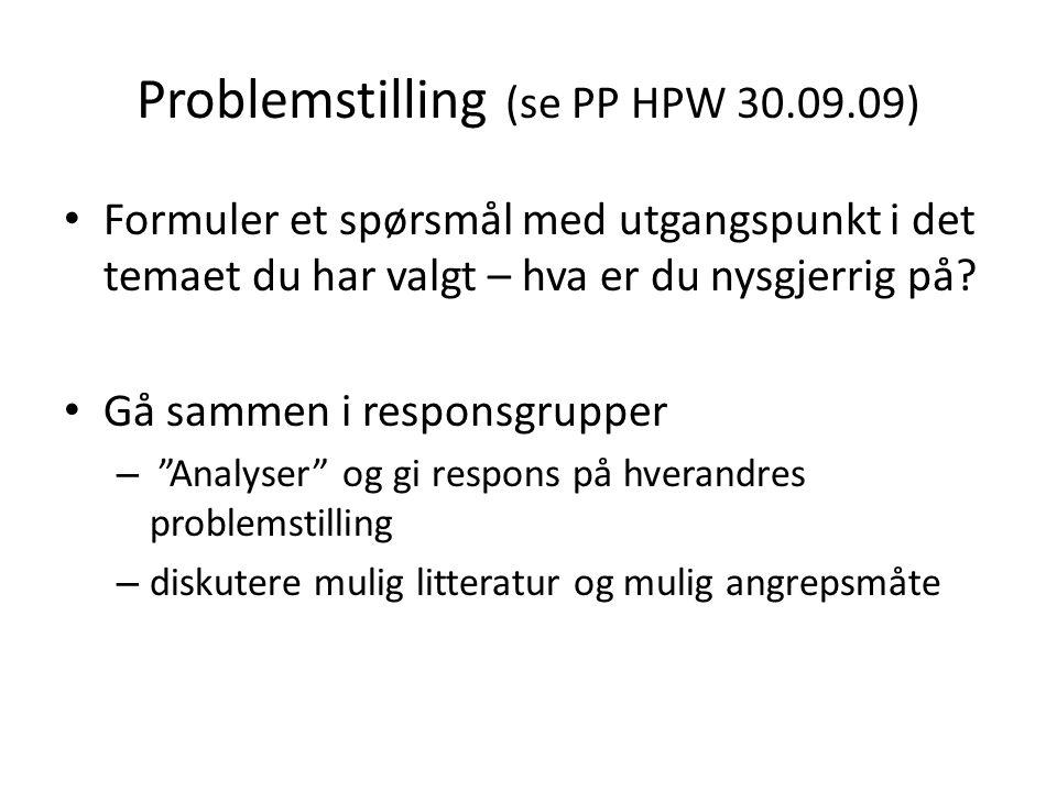 Problemstilling (se PP HPW 30.09.09)