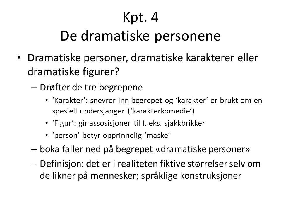 Kpt. 4 De dramatiske personene