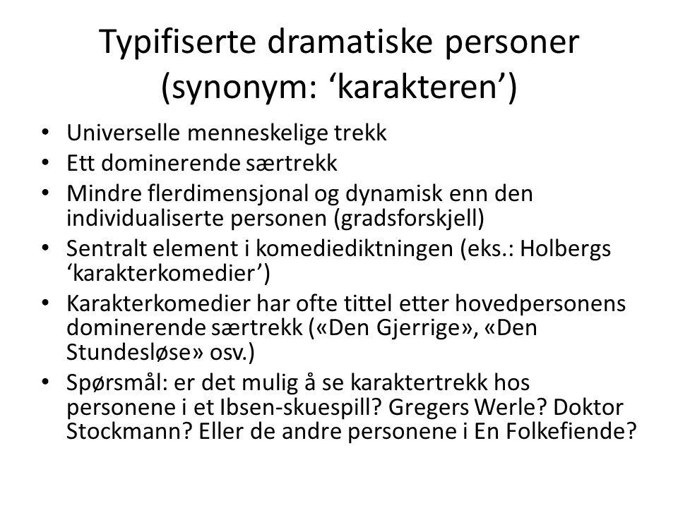 Typifiserte dramatiske personer (synonym: 'karakteren')