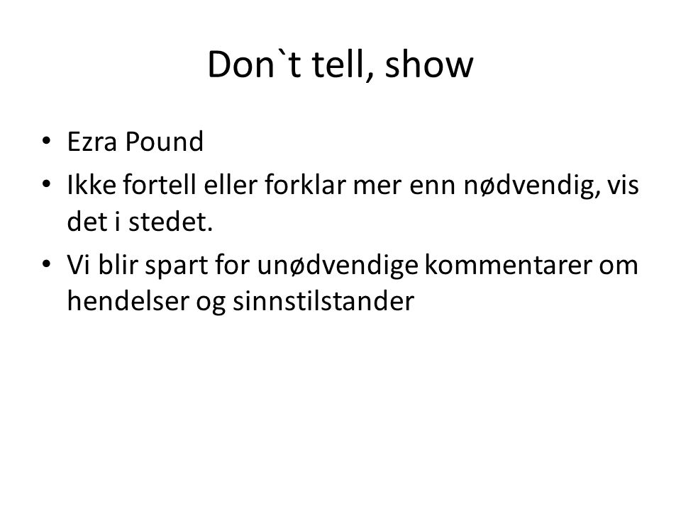 Don`t tell, show Ezra Pound