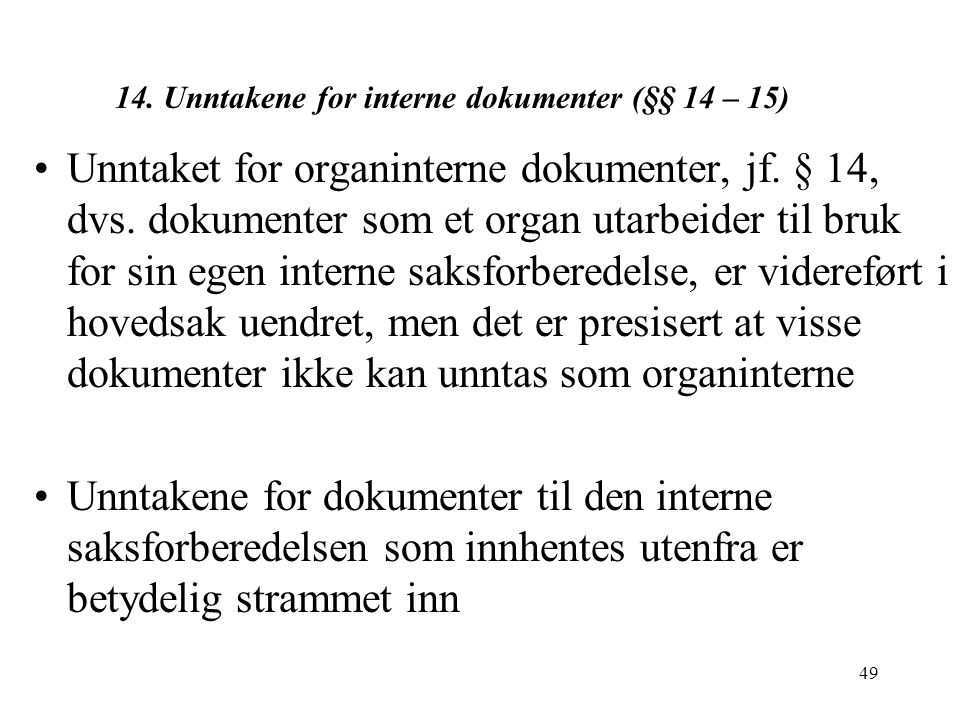 14. Unntakene for interne dokumenter (§§ 14 – 15)