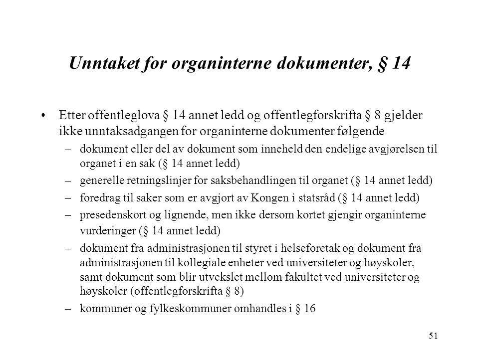 Unntaket for organinterne dokumenter, § 14