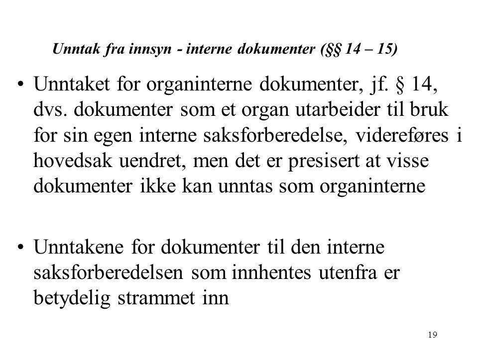 Unntak fra innsyn - interne dokumenter (§§ 14 – 15)