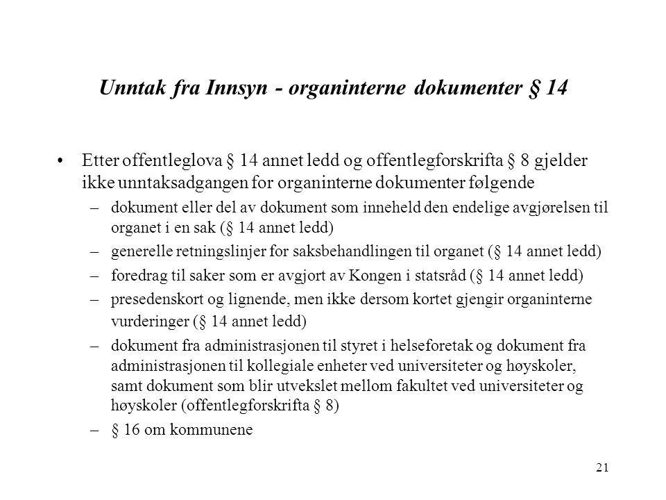Unntak fra Innsyn - organinterne dokumenter § 14
