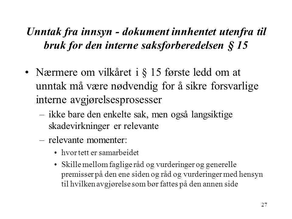 Unntak fra innsyn - dokument innhentet utenfra til bruk for den interne saksforberedelsen § 15