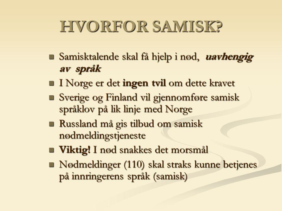 HVORFOR SAMISK Samisktalende skal få hjelp i nød, uavhengig av språk