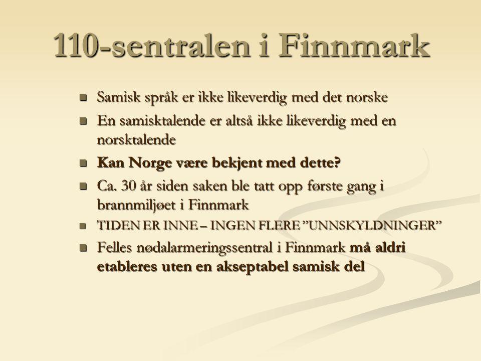 110-sentralen i Finnmark Samisk språk er ikke likeverdig med det norske. En samisktalende er altså ikke likeverdig med en norsktalende.
