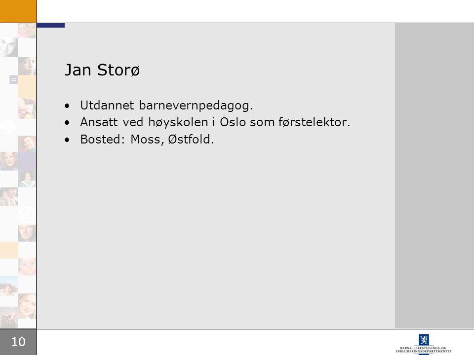 Jan Storø Utdannet barnevernpedagog.
