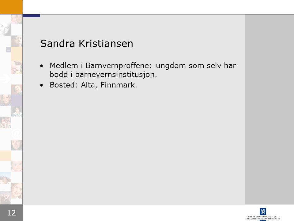 Sandra Kristiansen Medlem i Barnvernproffene: ungdom som selv har bodd i barnevernsinstitusjon.