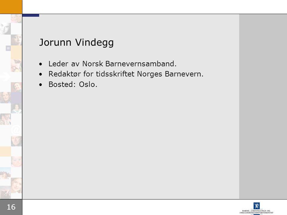 Jorunn Vindegg Leder av Norsk Barnevernsamband.