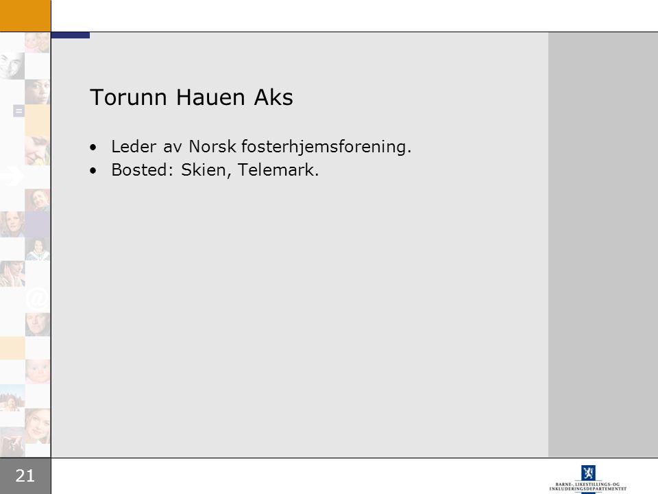 Torunn Hauen Aks Leder av Norsk fosterhjemsforening.