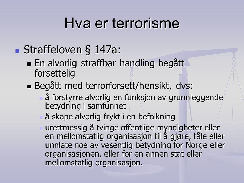 Hva er terrorisme Straffeloven § 147a: