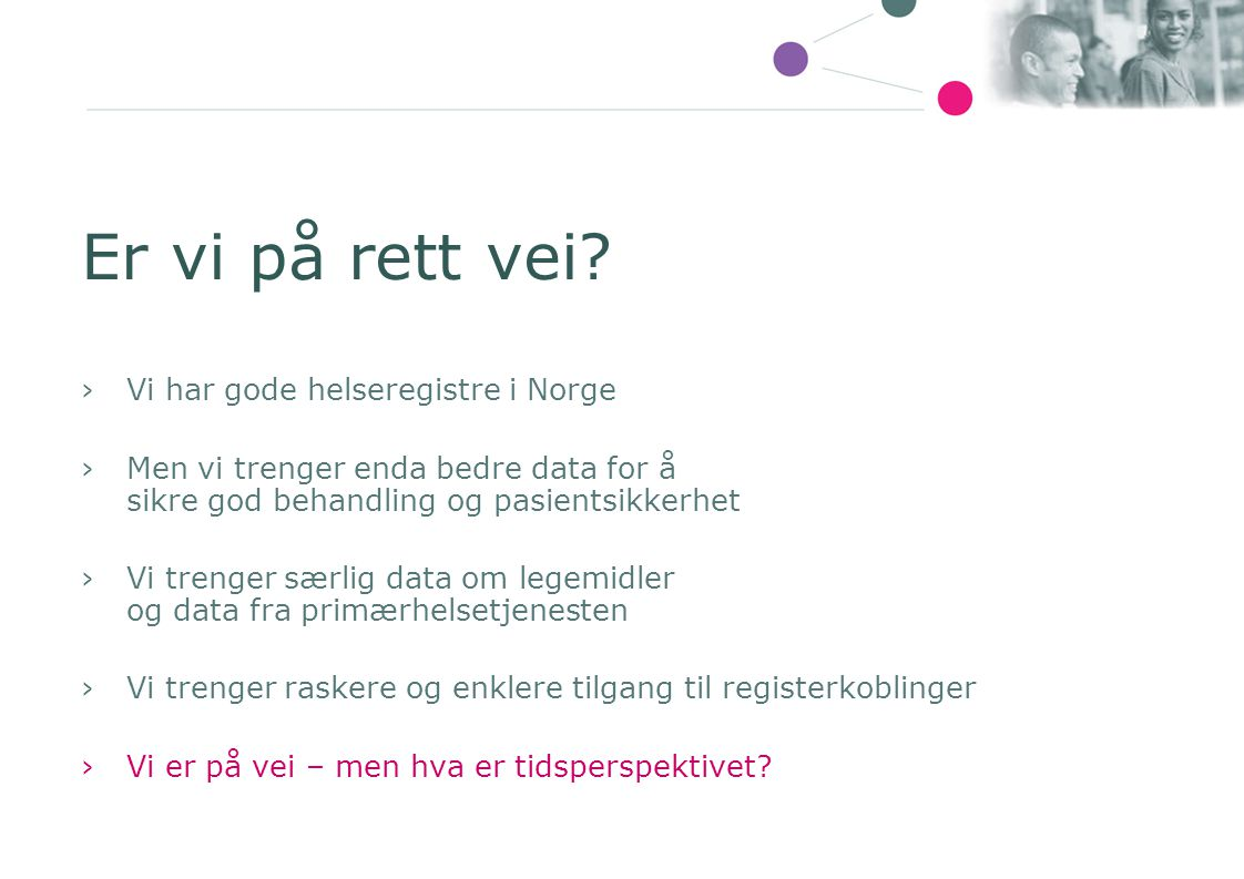 Er vi på rett vei Vi har gode helseregistre i Norge