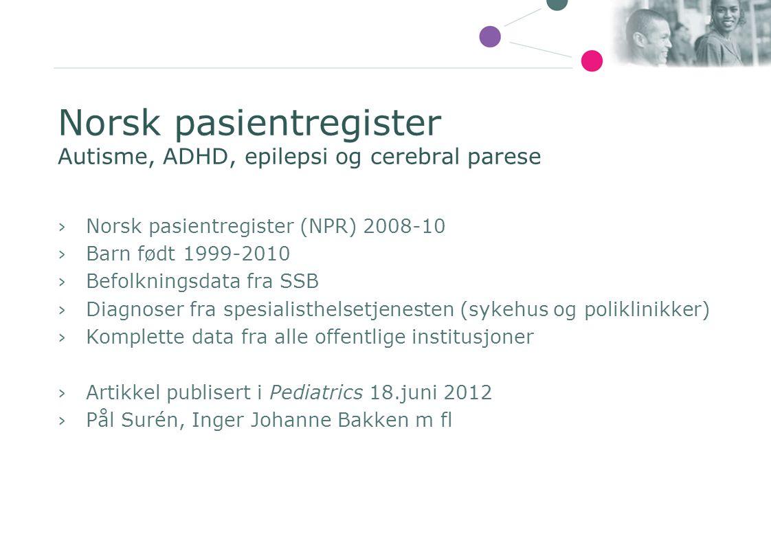 Norsk pasientregister Autisme, ADHD, epilepsi og cerebral parese