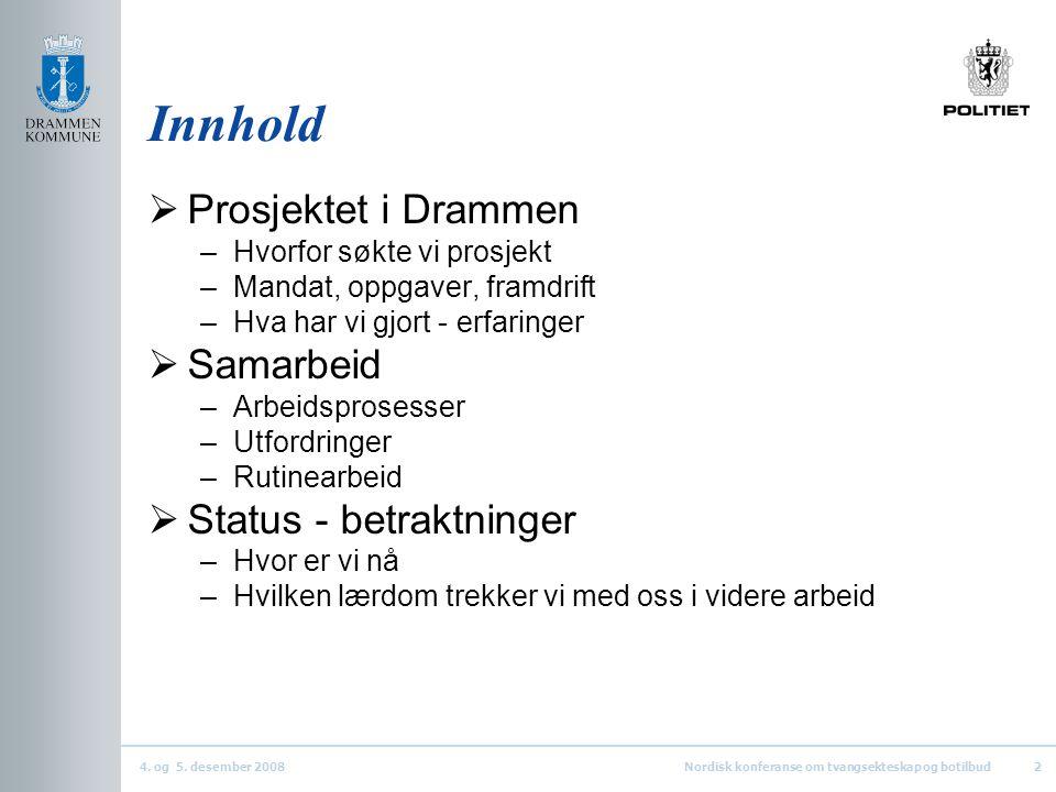 Innhold Prosjektet i Drammen Samarbeid Status - betraktninger