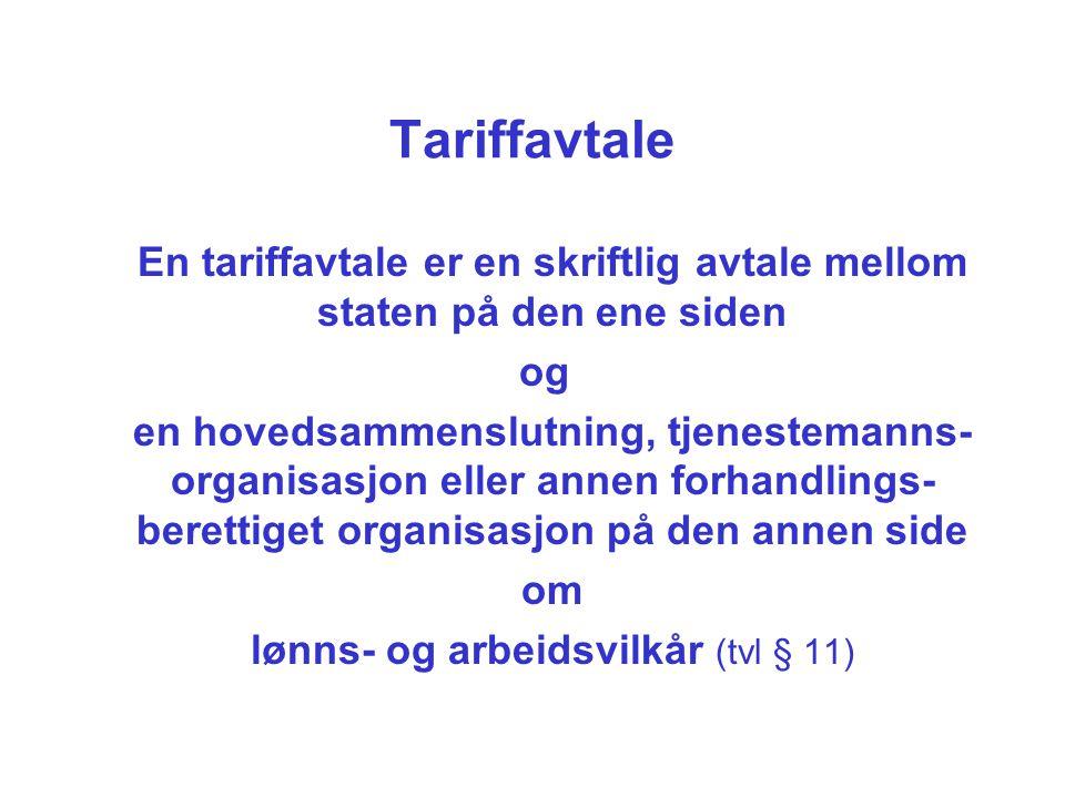 Tariffavtale En tariffavtale er en skriftlig avtale mellom staten på den ene siden. og.