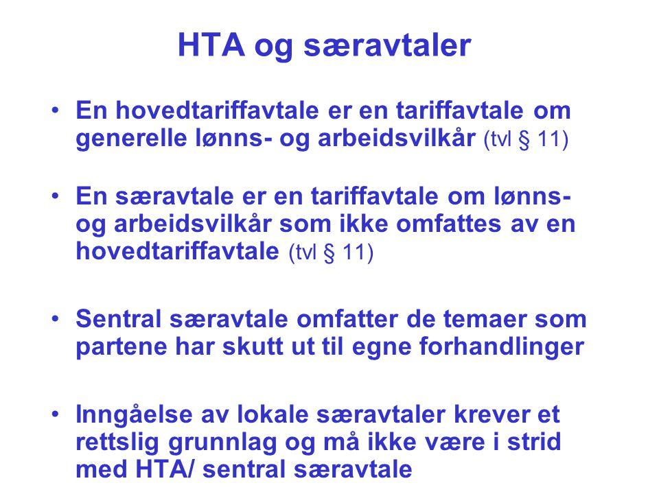 HTA og særavtaler En hovedtariffavtale er en tariffavtale om generelle lønns- og arbeidsvilkår (tvl § 11)