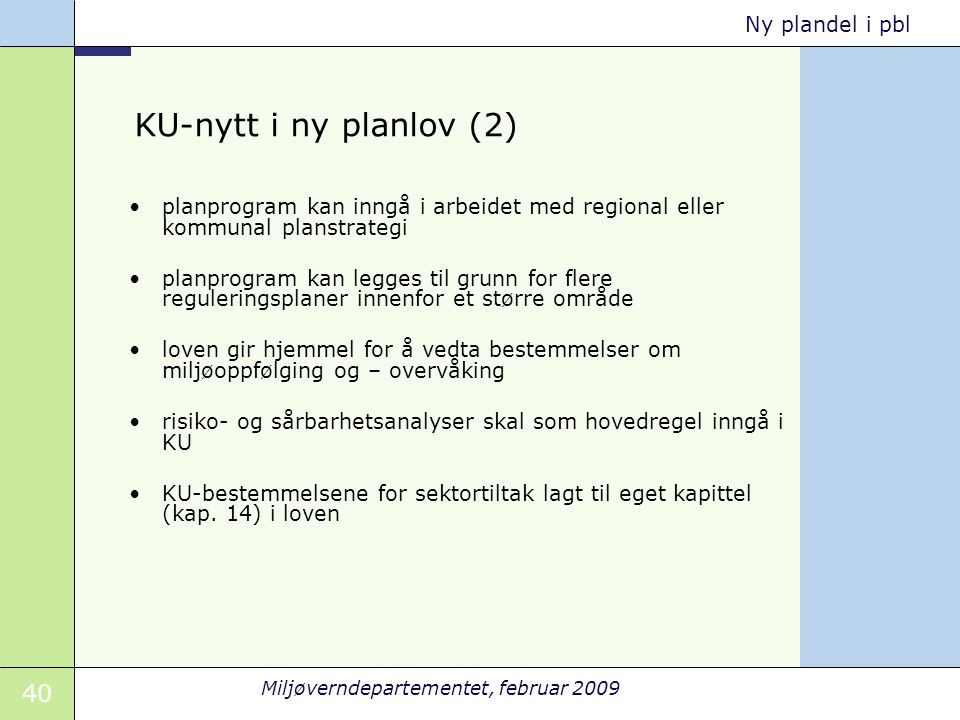 KU-nytt i ny planlov (2) planprogram kan inngå i arbeidet med regional eller kommunal planstrategi.