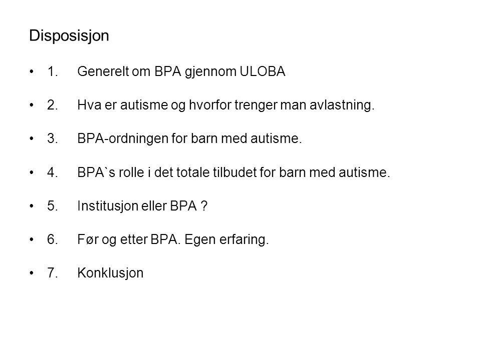 Disposisjon 1. Generelt om BPA gjennom ULOBA