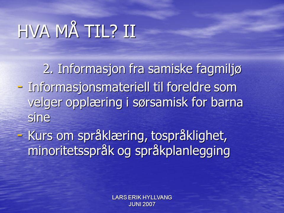 HVA MÅ TIL II 2. Informasjon fra samiske fagmiljø