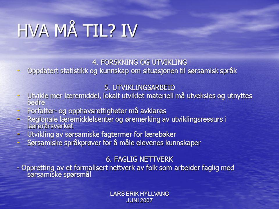 HVA MÅ TIL IV 4. FORSKNING OG UTVIKLING