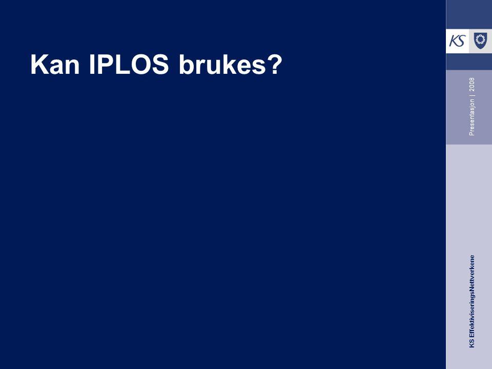 Kan IPLOS brukes Presentasjon | 2008
