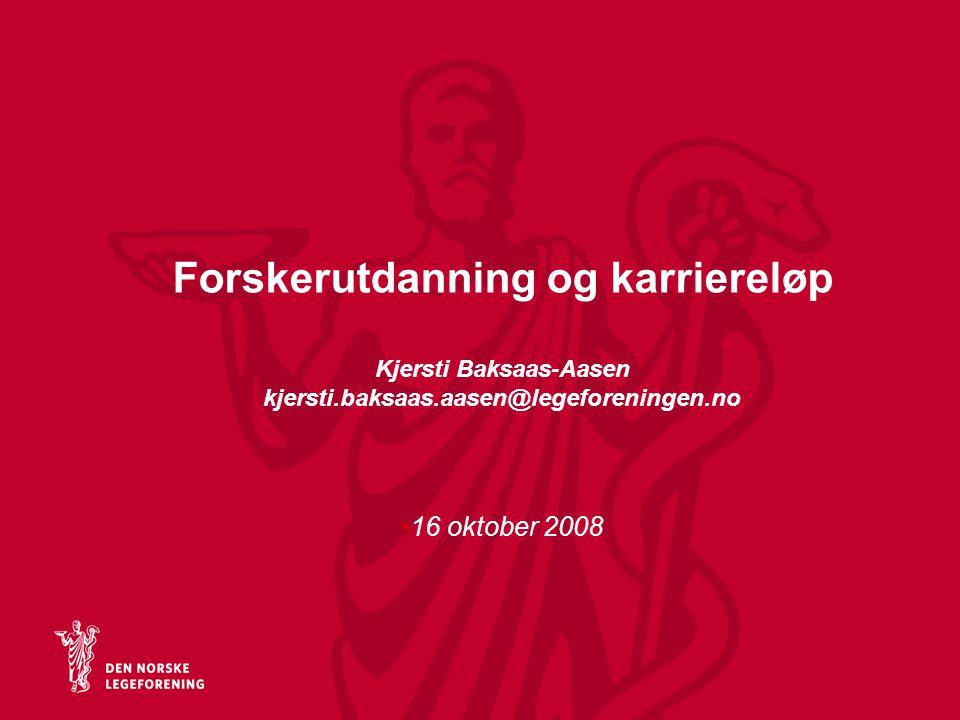 Forskerutdanning og karriereløp Kjersti Baksaas-Aasen kjersti. baksaas