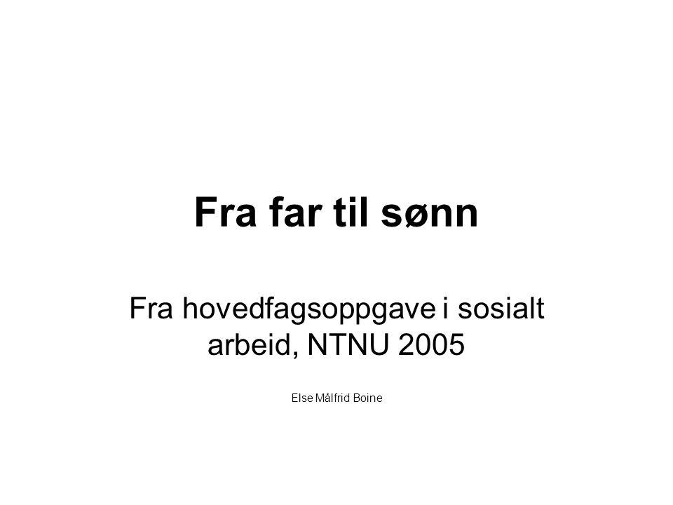 Fra hovedfagsoppgave i sosialt arbeid, NTNU 2005 Else Målfrid Boine