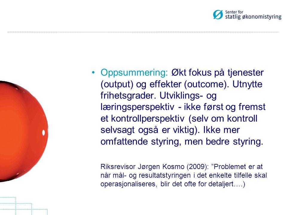 Oppsummering: Økt fokus på tjenester (output) og effekter (outcome)