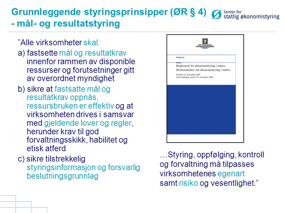 Grunnleggende styringsprinsipper (ØR § 4) - mål- og resultatstyring