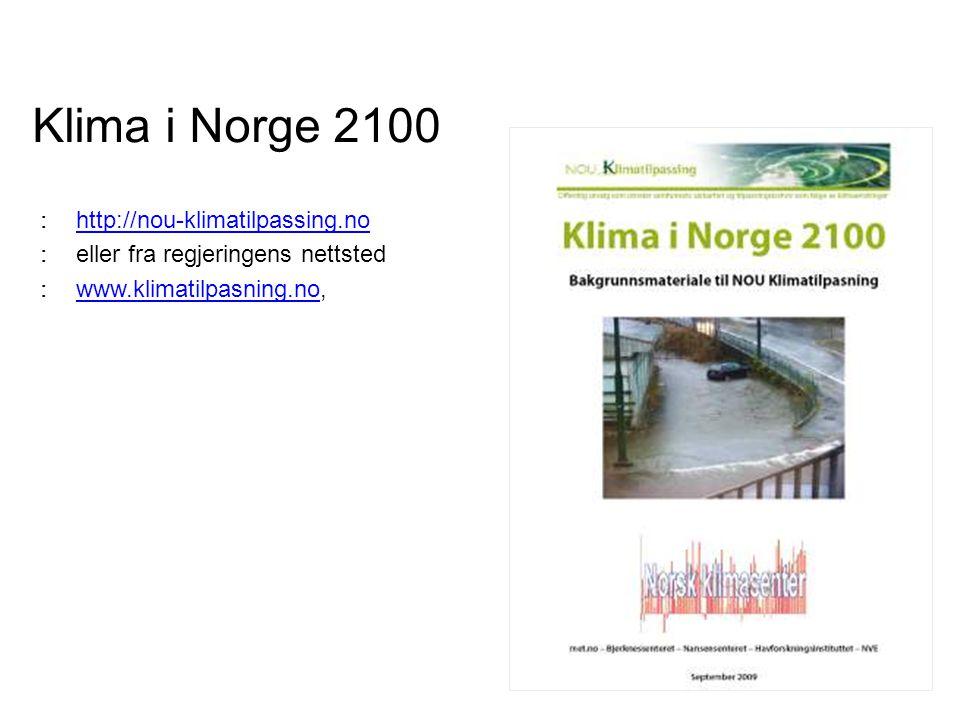 Klima i Norge 2100 http://nou-klimatilpassing.no