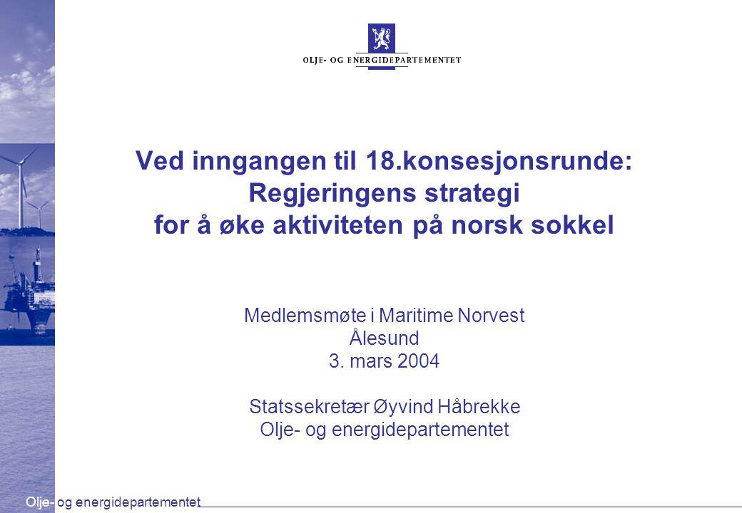Ved inngangen til 18.konsesjonsrunde: Regjeringens strategi