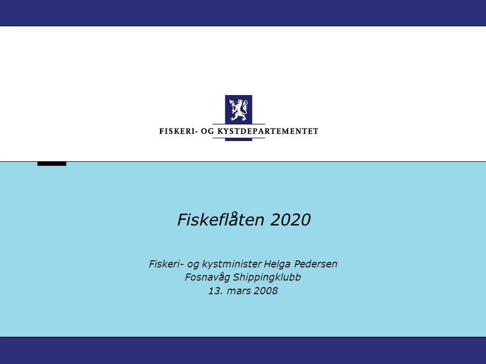Fiskeflåten 2020 Fiskeri- og kystminister Helga Pedersen