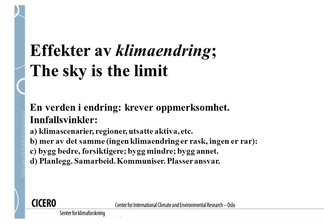 Effekter av klimaendring; The sky is the limit En verden i endring: krever oppmerksomhet.