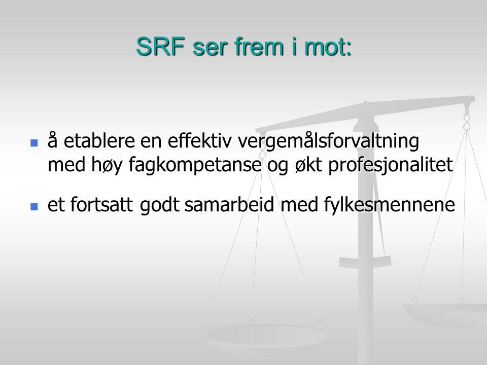 SRF ser frem i mot: å etablere en effektiv vergemålsforvaltning med høy fagkompetanse og økt profesjonalitet.