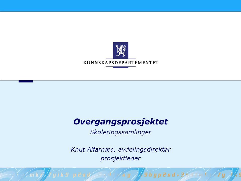 Skoleringssamlinger Knut Alfarnæs, avdelingsdirektør prosjektleder
