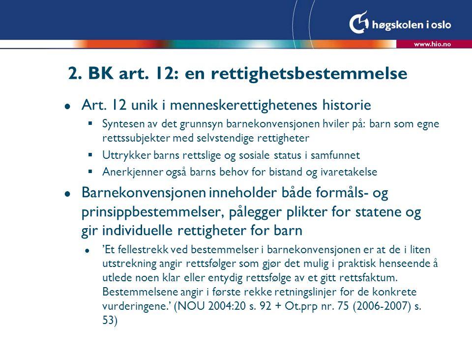 2. BK art. 12: en rettighetsbestemmelse