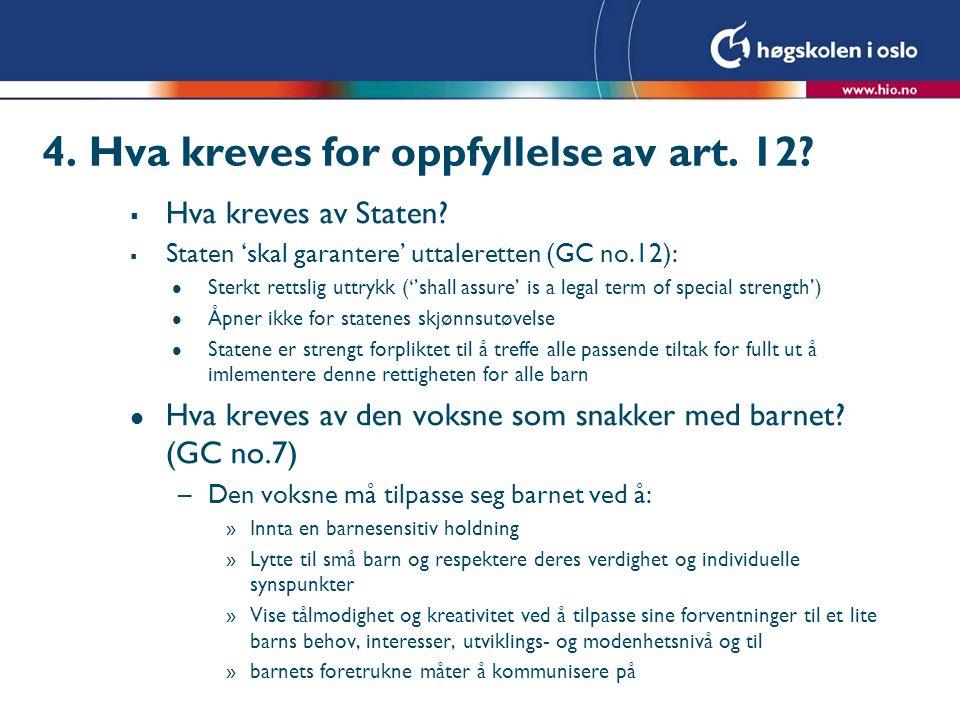 4. Hva kreves for oppfyllelse av art. 12