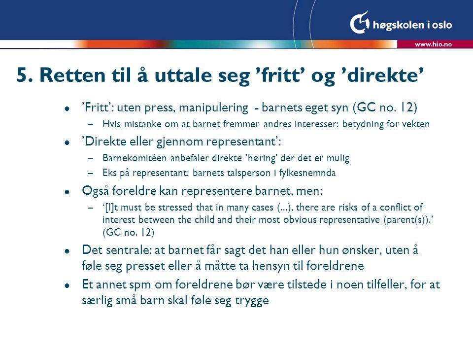 5. Retten til å uttale seg 'fritt' og 'direkte'
