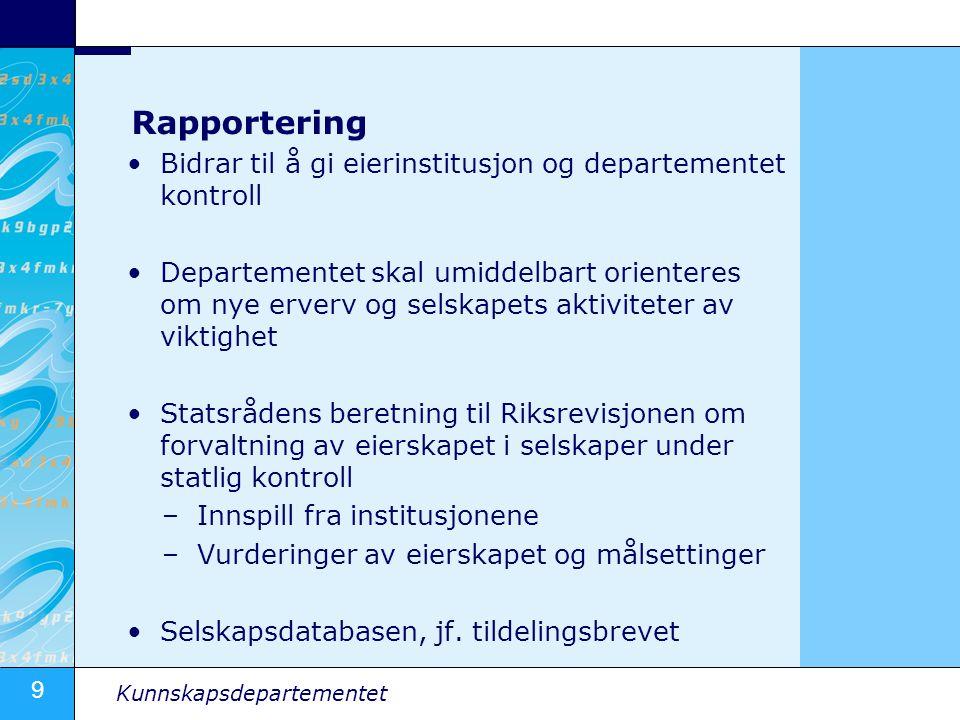 Rapportering Bidrar til å gi eierinstitusjon og departementet kontroll