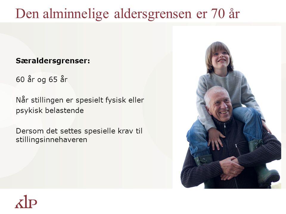 Den alminnelige aldersgrensen er 70 år