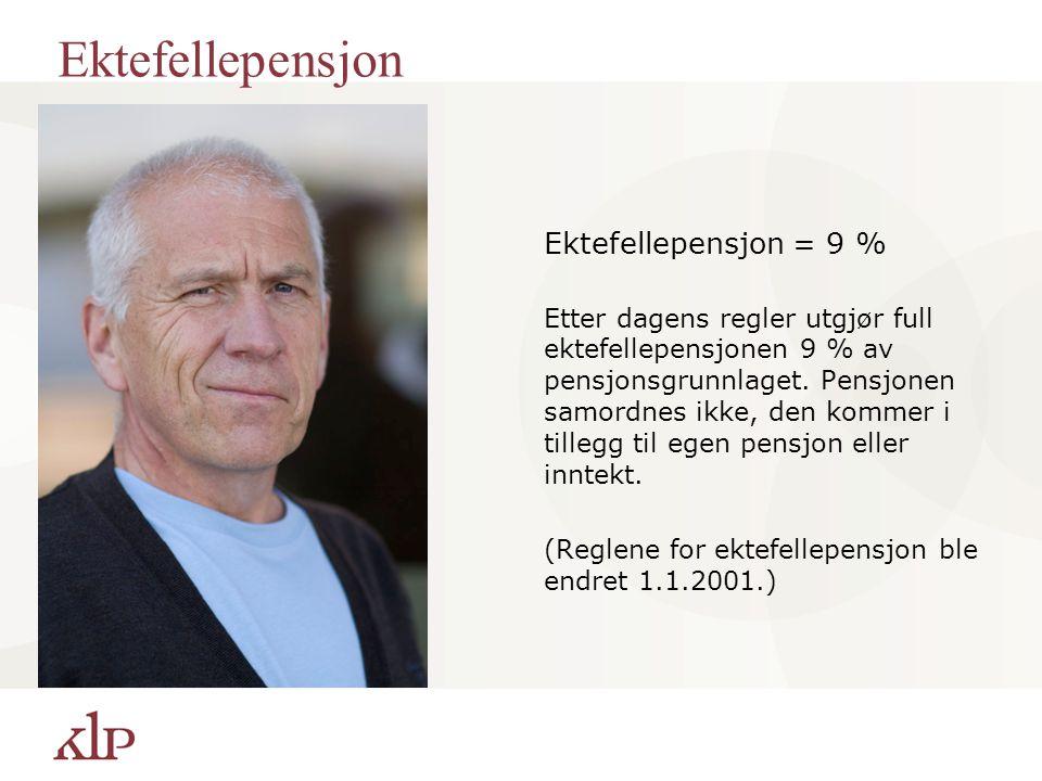 Ektefellepensjon Ektefellepensjon = 9 %