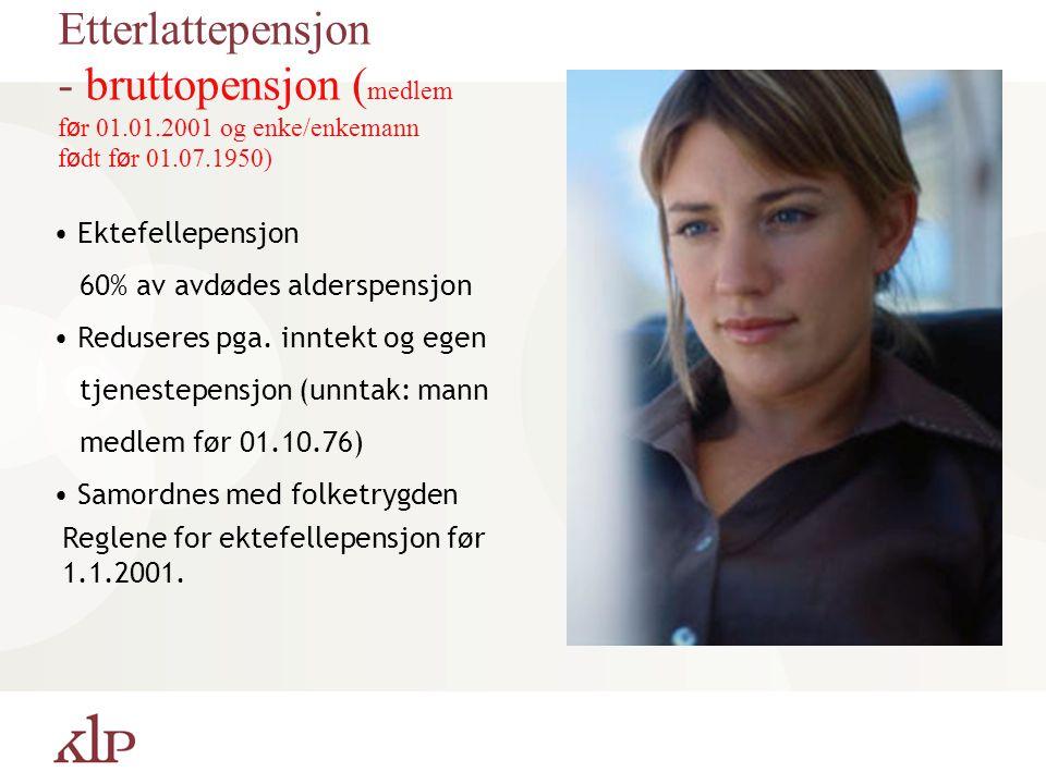 Etterlattepensjon - bruttopensjon (medlem før 01. 01