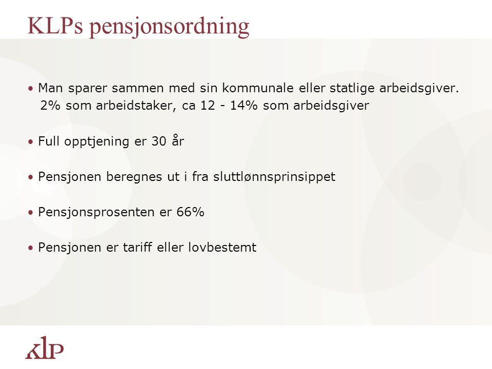 KLPs pensjonsordning Man sparer sammen med sin kommunale eller statlige arbeidsgiver. 2% som arbeidstaker, ca 12 - 14% som arbeidsgiver.
