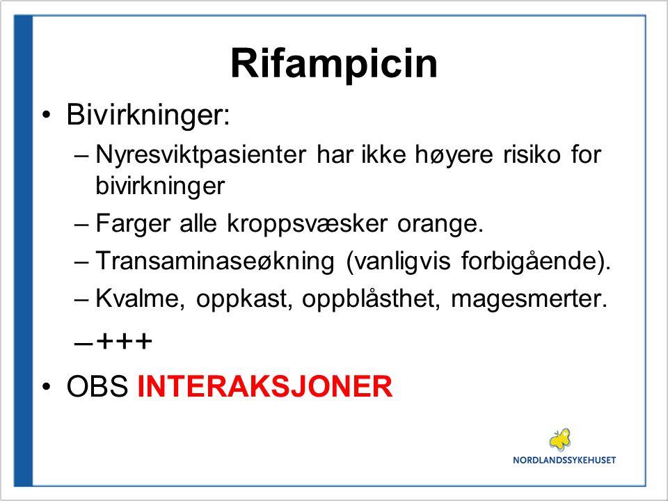 Rifampicin +++ Bivirkninger: OBS INTERAKSJONER