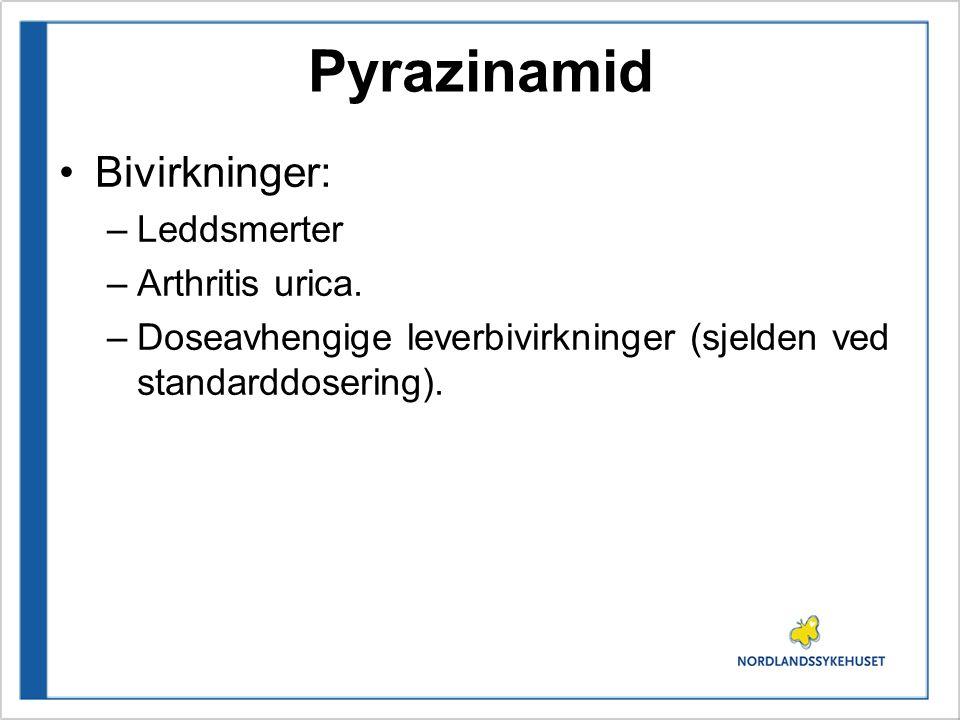 Pyrazinamid Bivirkninger: Leddsmerter Arthritis urica.